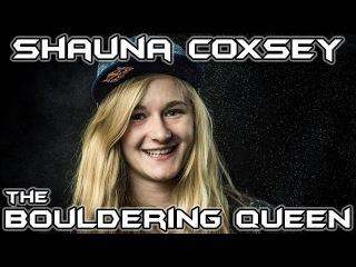Shauna Coxsey - The Bouldering Queen