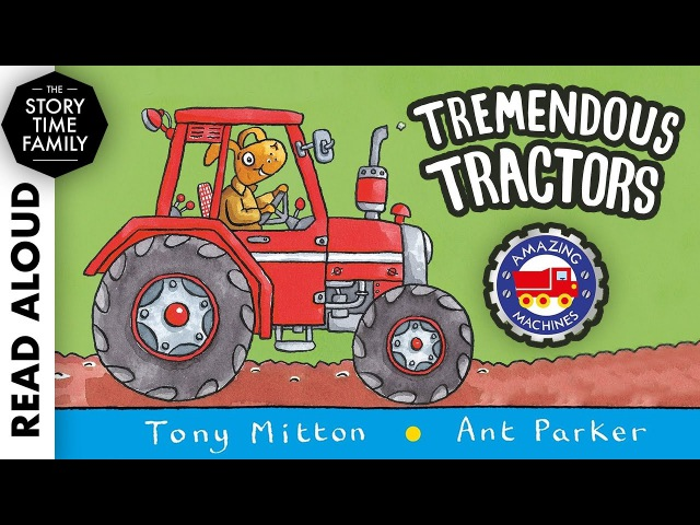 Tremendous Tractors by Tony Mitton Ant Parker Read aloud book for Kids