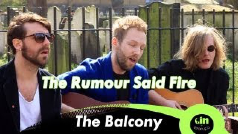 The Rumour Said Fire The Balcony Acoustic @