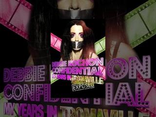 Debbie Rochon Confidential - Full Length Movie - NSFW