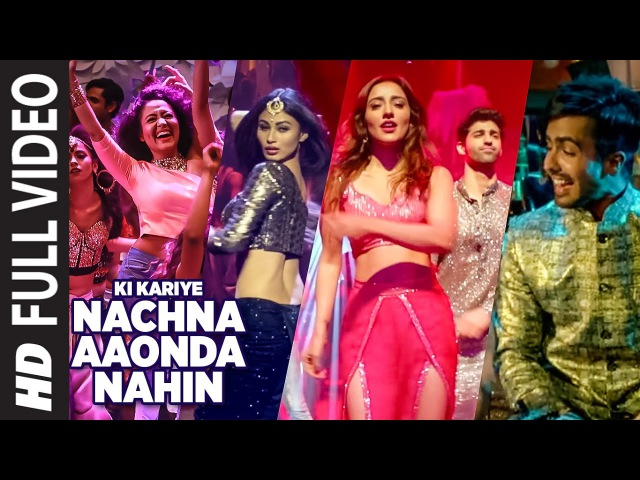 Ki Kariye Nachna Aaonda Nahin Full Video Tum Bin2 Mouni Roy Hardy Sandhu Neha Kakkar Raftaar