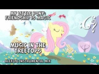 """My Little Pony: Friendship is Magic - """"Music in the Treetops"""" (Alex376 Instrumental Mix)"""