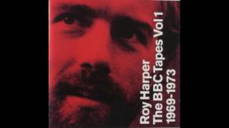 Roy Harper - BBC Tapes Vol I 1967-1973 (Full Album)