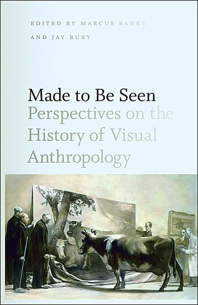 Marcus Banks Made to Be Seen Perspectives on the History of Visual Anthropology