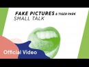 Fake Pictures Tiger Park - Small Talk (Mood Video)