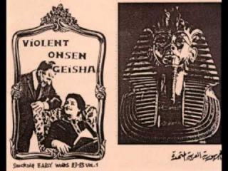 Violent Onsen Geisha - Shocking Early Works 83-85 Vol1. Side B. (Part 1)