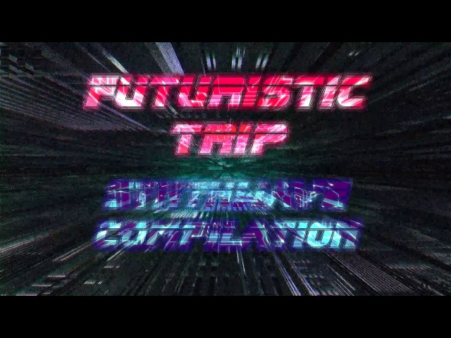 Futuristic Trip - Best of Synthwave Outrun mixtape - Vol.1