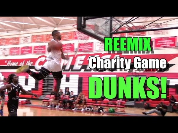 Reemix Charity Game Dunks! Windmill Alley-Oop!