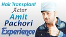 Bollywood Actor Amit Pachori Shares Hair Transplant Experience with Dr Suneet Soni | Medispa India
