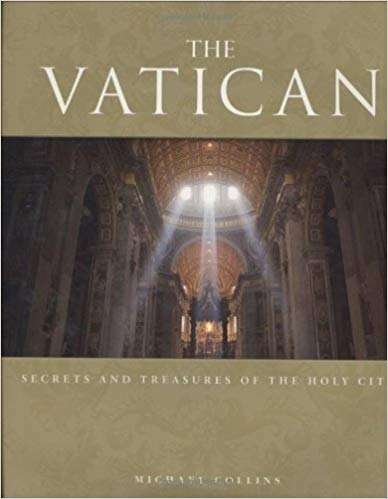 The Vatican Secrets and Treasures of the Holy City