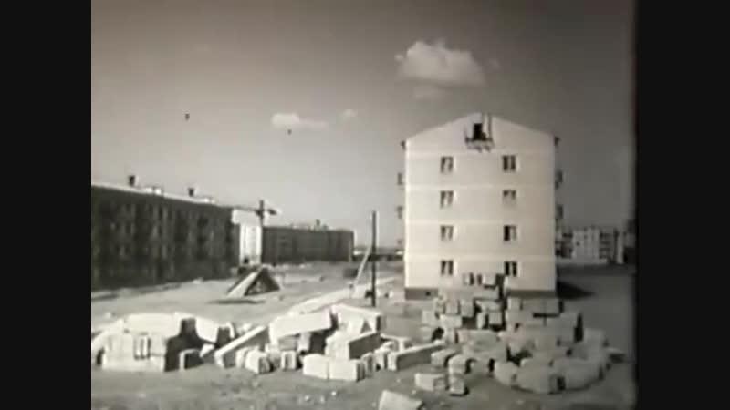 Набережные Челны 1966 г. и 1969 г. Кинохроника