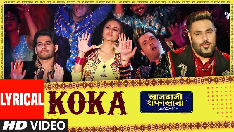 Lyrical Koka   Khandaani Shafakhana   Sonakshi S, Badshah,Varun S   Tanishk B,Jasbir J, Dhvani B