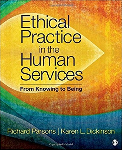 Richard D. Parsons & Karen L. Dickinson - Ethical Practice in the Human Services
