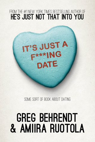 It's Just a F'''ing Date - Some Sort of Book About Dating