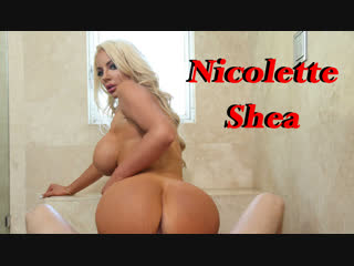 Nicolette shea compilation [big tits, boobs, booty, blow job, hand job, all sex, titsfucking, doggy style, cumshot]
