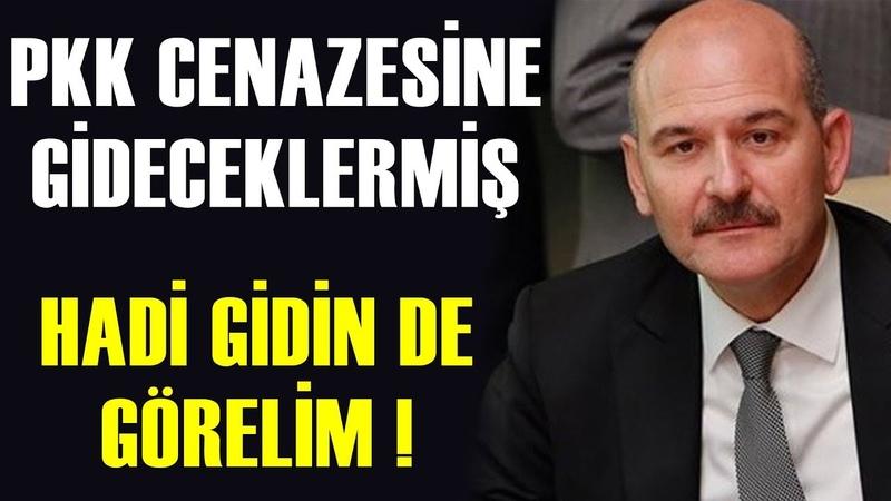 Süleyman Soylu'dan HDP'li Vekillere Hodri Meydan Yiyorsa Gidin
