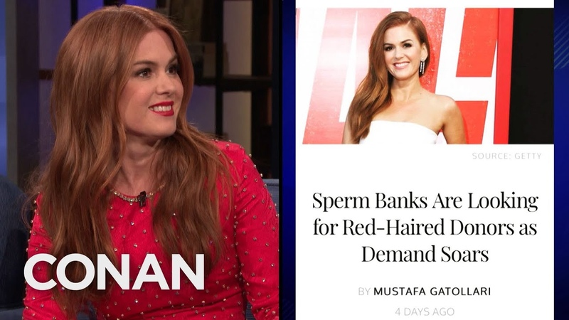 Isla Fisher Is The Face Of Redheaded Sperm Donors CONAN on TBS