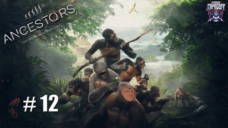 Ancestors The Humankind Odyssey Обезьян прямоходящий 12 Стрим
