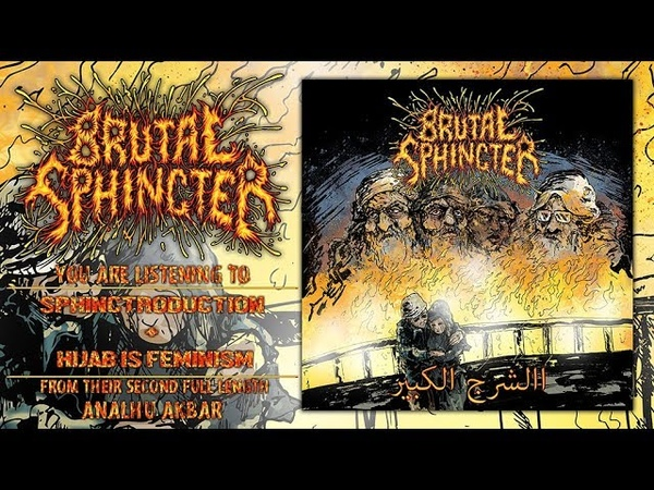 BRUTAL SPHINCTER - Sphinctroduction Hijab Is Feminism (2018 - POOlitical/Groovy GoreGrind)