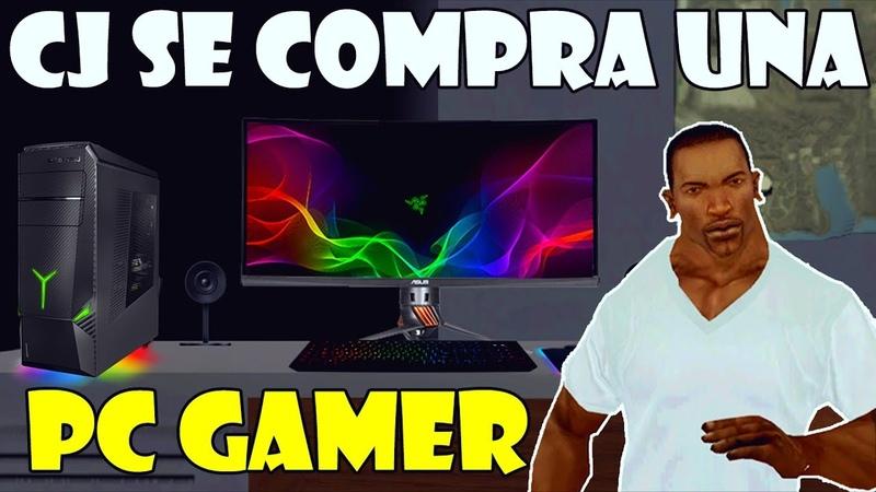 GTA San Andreas Loquendo CJ se Compra una PC Gamer