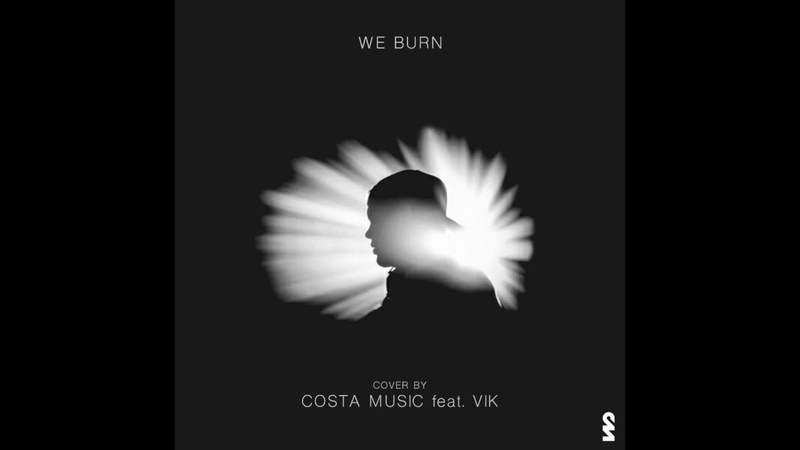 Avicii - We Burn (Arranged by Costa Music feat. V?k)