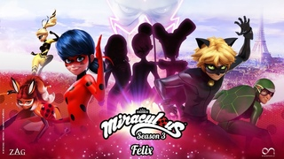 MIRACULOUS |  FELIX - OFFICIAL TRAILER  | Tales of Ladybug and Cat Noir