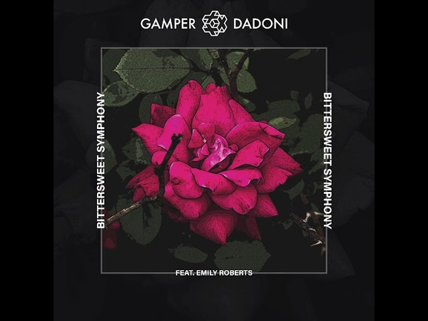 GAMPER DADONI - Bittersweet Symphony (feat. Emily Roberts)