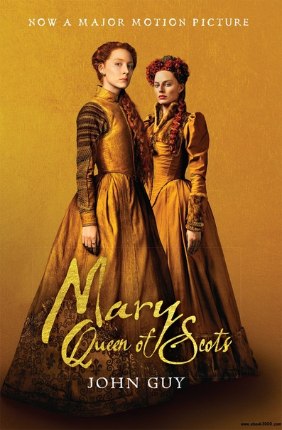 Mary Queen of Scots (Tie-In) The True Life of Mary Stuart