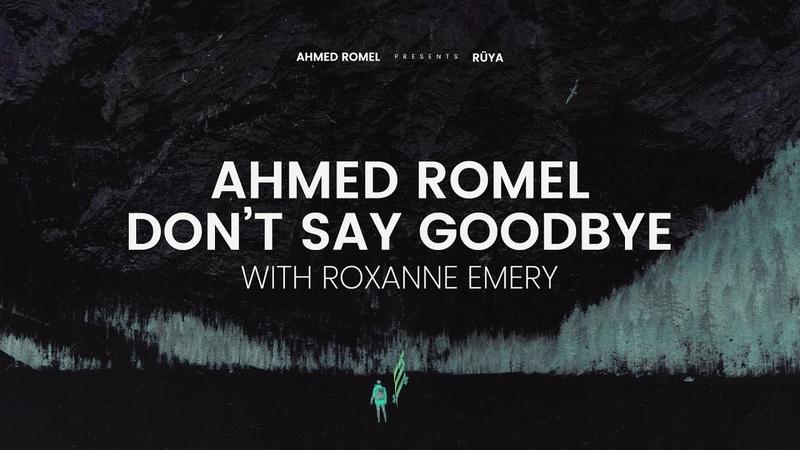 Ahmed Romel Roxanne Emery Don't Say Goodbye