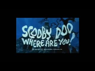 scooby dooby doo, where the fuck are you