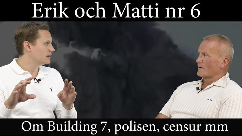 Erik och Matti nr 6 om Building 7 polisen censur mm