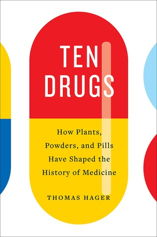 Thomas Hager] Ten Drugs  How Plants, Powders, and