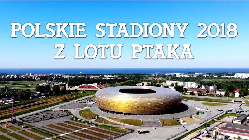 Polskie stadiony 2019 z lotu ptaka Football stadiums in Poland Drone Video