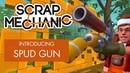 Scrap Mechanic Introducing the Spud Gun