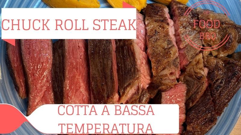 Bistecca di Reale di Manzo Cotta a Bassa Temperatura CHUCK ROLL STEAK