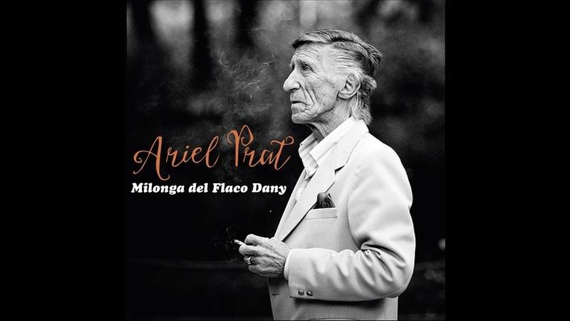Ariel Prat Milonga Del Flaco Dany Audio Oficial