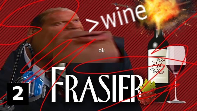 FRASIER DRINKS SOME RARE WINE Episode 2