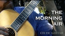 The Morning Air - Celtic Guitar (S ar maiden moch)