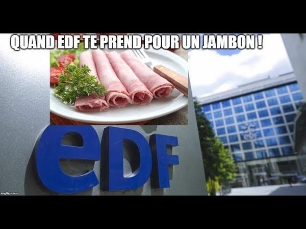 Un vrai SCANDALE ! EDF te prend pour un jambon !