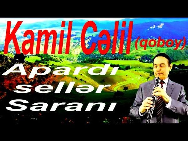 Kamil Celil (qoboy) - Apardi seller Sarani /yeni/