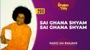 290 Sai Ghana Shyam Sai Ghana Shyam Radio Sai Bhajans