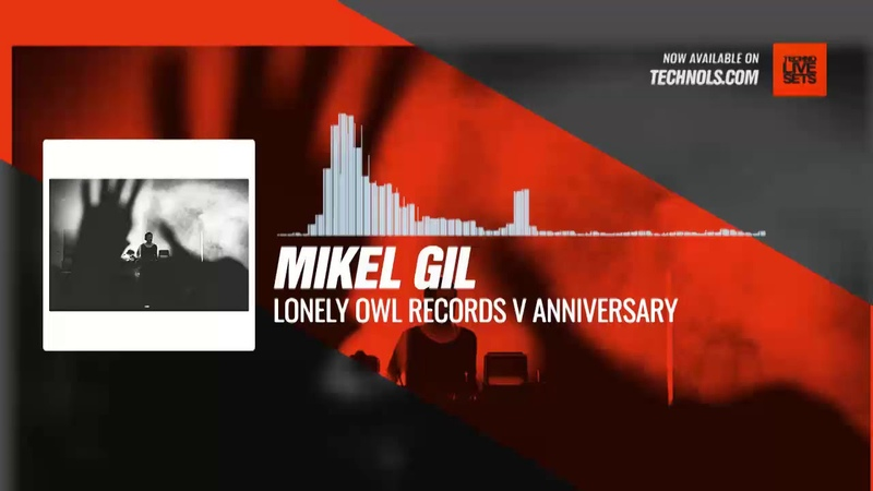 Techno Music: Mikel Gil - Lonely Owl Records V Anniversary