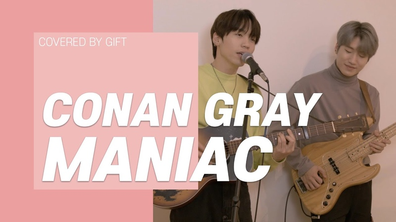 CONAN GRAY MANIAC Cover by GIFT 기프트