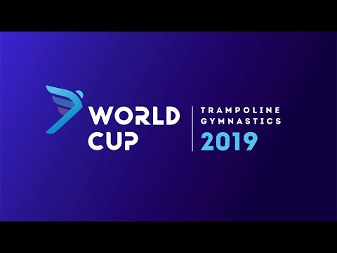 FIG WORLD CUP 2019 KHABAROVSK. QUALIFICATIONS. TUMBLING AND DOUBLE MINI TRAMPOLINE MEN WOMEN