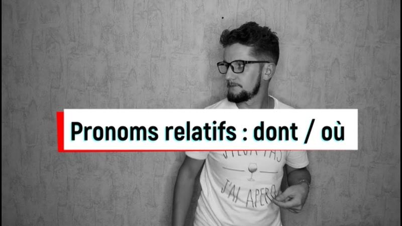 Pronoms relatifs 2 dont où