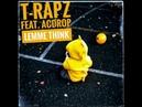 T-RAPZ feat. ACDROP - LEMME THINK