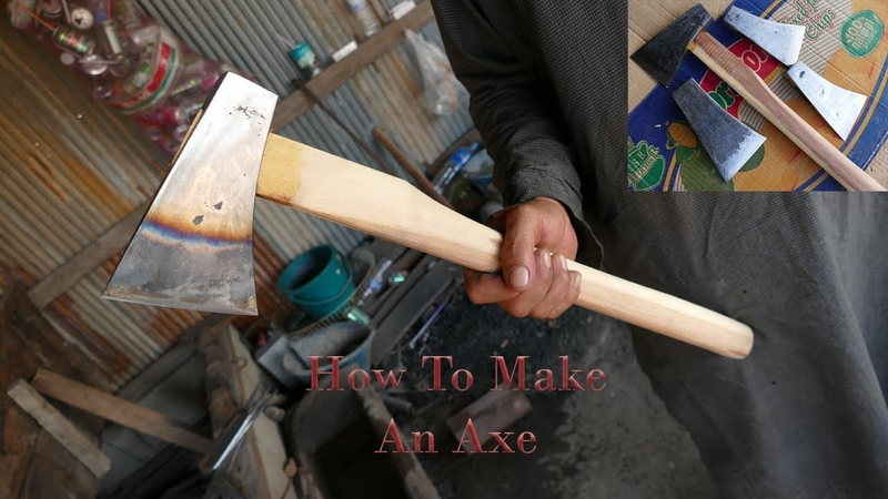 How To Make An Axe Using Some Traditional Techniques Homemade Axe Detailed Video