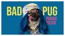 I'm The Bad Pug (duh) - Billie Eilish
