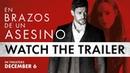 En Brazos De Un Asesino Official Trailer