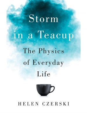Helen Czerski] Storm in a Teacup  The Physics of